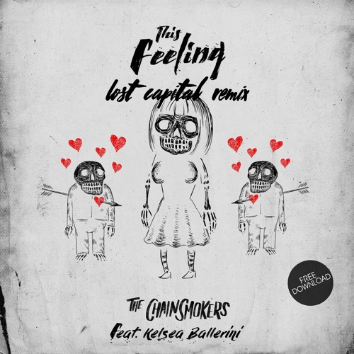 The Chainsmokers - This Feeling Ft. Kelsea Ballerini (Lost Capital Remix)