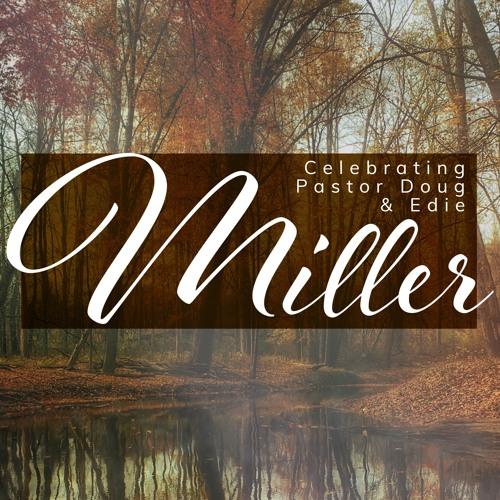 Celebrating the Millers: Pastor Doug Miller