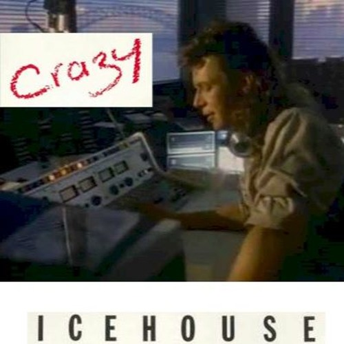 Crazy (IceHouse Cover)