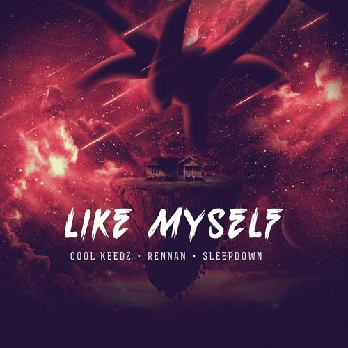 Cool Keedz, Rennan, Sleep Down - Like Myself