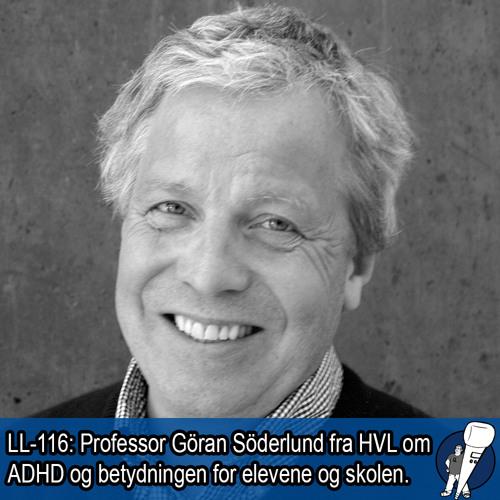 LL-116: Professor Göran Söderlund om ADHD