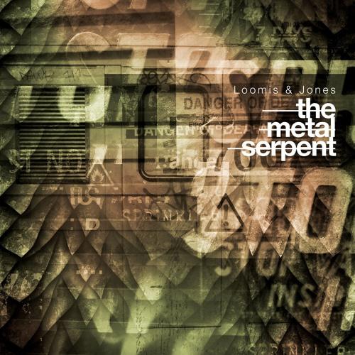 Loomis & Jones - 'The Metal Serpent'