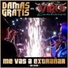 ME VAS A EXTRAÑAR (Remix - Alex DJ) - DAMAS GRATIS Ft. VIRU KUMBIERON Portada del disco