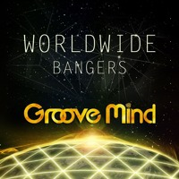 Groove Mind - Worldwide Bangers Mix Vol.1