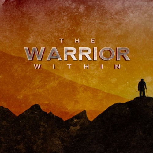 The Warrior Within Part 2