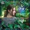 Gotta Get Up (Mizzi Israel Remix)