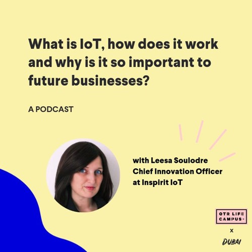 What is IoT? A conversation with industry expert, Leesa Soulodre