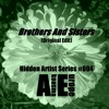 FREE DL : AE Hidden Artist #004 - Brothers And Sisters - (Original Edit)