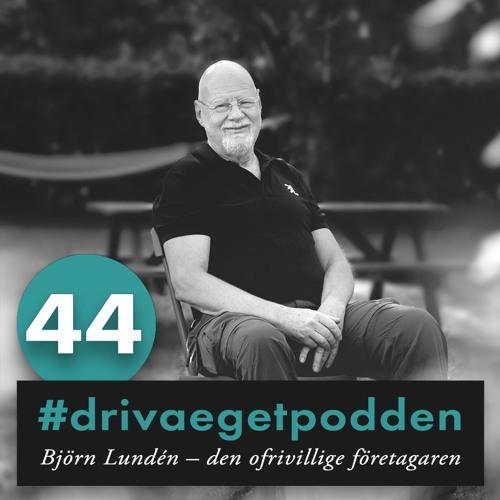 44. Björn Lundén – den ofrivillige företagaren
