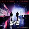 Luis Fonsi, Ozuna - Imposible (Bruno Torres Remix)
