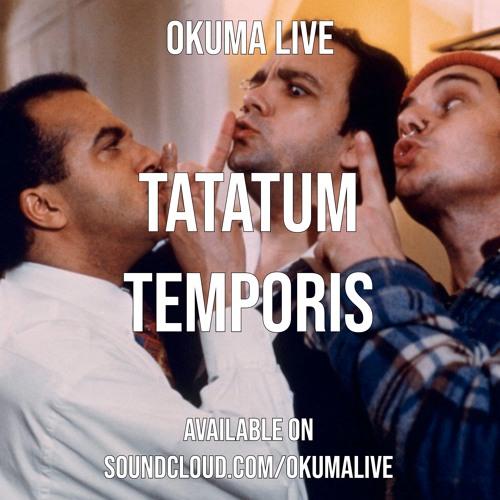 Tatatum Temporis (OUT ON - OKUMA 04)