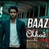 Arijit Singh Chhod Diya Baazaar Movie Full Song 2018 Sad Song New Song