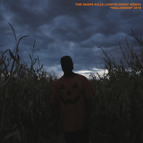 The Shape Kills (Justin Great Remix) Halloween 2018 (Prod. by Justin Great)