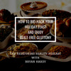 Download How to Bio-Hack Your Holiday Feast and Enjoy Guilt Free Gluttony - Ep. 47 Mp3