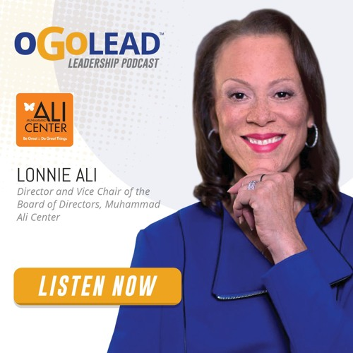 Lonnie Ali, Director and Vice Chair of the Board of Directors, Muhammad Ali Center | #053