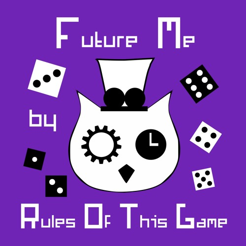 Future Me - Rules Of This Game