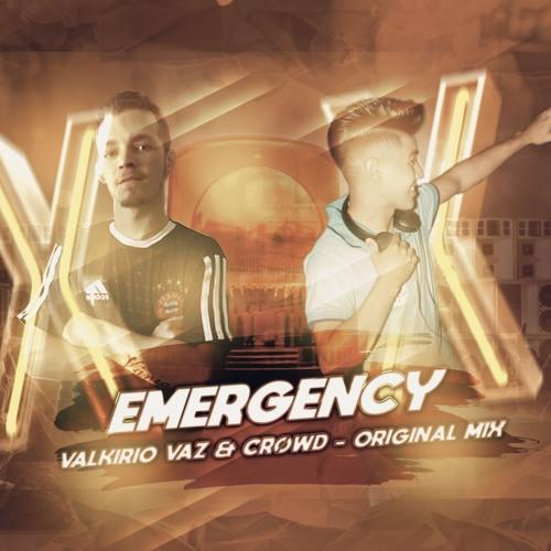 Valkirio Vaz & Crøωd - Emergency (Original Mix)[FREE DOWNLOAD]