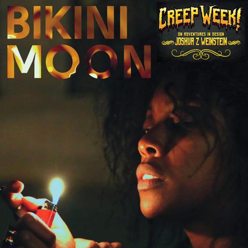 845 - Bikini Moon Director of Photography Joshua Z Weinstein - Creep Week V - Episode II