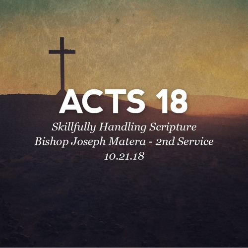 10.21.18 - Acts 18 - Skillfully Handling Scripture - Bishop Joseph Mattera - 2nd Service