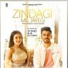 Zindagi Mil Jayegi - Tony Kakkar & Neha Kakkar New Song Bestsongs.pk