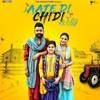 Aate Di Chidi - Neeru Bajwa , Amrit Maan   New Punjabi Songs 2018