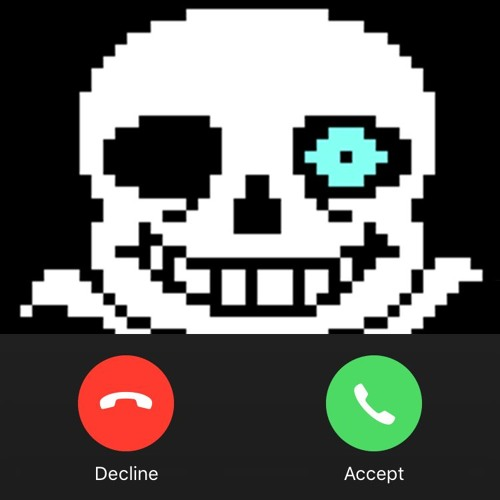 Incoming Call From Sans    by DaymanOurSavior (Moved