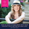 5: How to Show Up and Serve with Your Content for a Better Biz (And Life) with Amber McCue