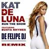 Kat De Luna - Run The Show (De Felipe Remix)