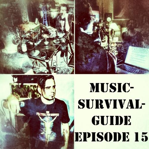 MUSIC-SURVIVAL-GUIDE Episode 15