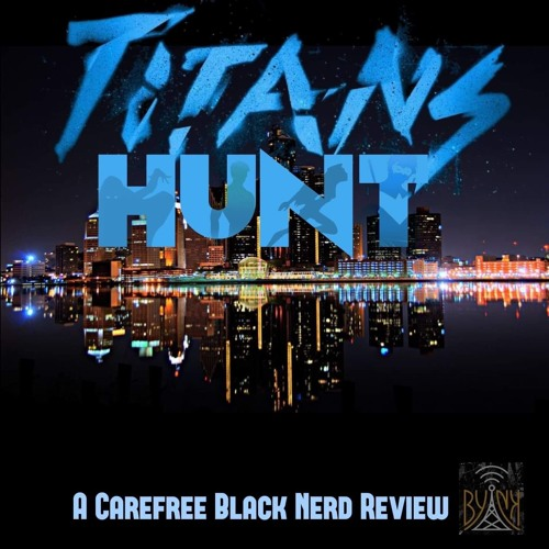 "Titans Hunt Podcast | Ep 01 ""Titans"" 