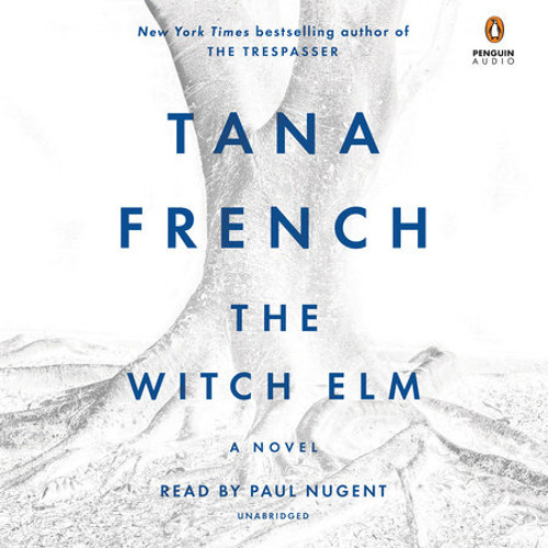 The Witch Elm by Tana French, read by Paul Nugent