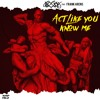 Joey BASE - Act Like You Know Me (Featuring Frank Arens)