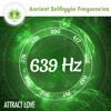 639 Hz Solfeggio Frequencies ☯ Attract Love ⬇FREE DL⬇