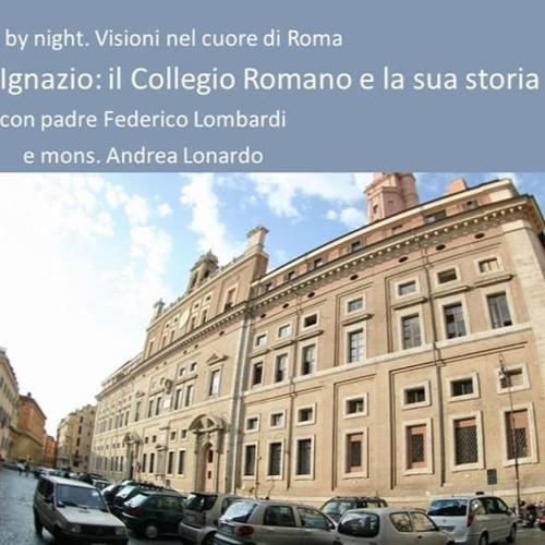 L'università di Sant'Ignazio, Collegio Romano/Visconti (Lonardo-padre Lombardi)