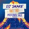 DJ Snake - Taki Taki (MIDTOWN JACK BOOTLEG) **FREE DOWNLOAD**