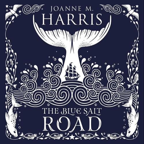 The Blue Salt Road by Joanne M Harris, read by Joanne M Harris and David Rintoul