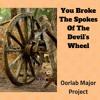 You broke the spokes of the Devil's wheel (Stan Major Lyrics)