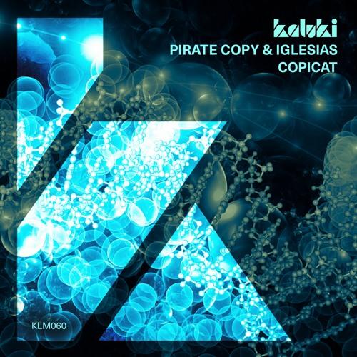 Pirate Copy & Iglesias - Copicat (#SCFIRST)