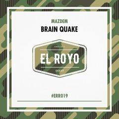Mazdem - Brain Quake (Original Mix)#ERR019