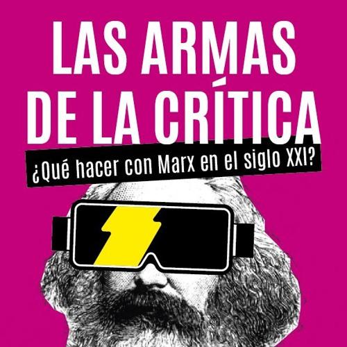 Curso LAS ARMAS DE LA CRITICA ¿Qué hacer con Marx en el siglo XXI?