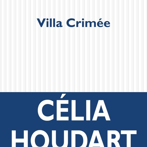 """RITOURNELLES #19 - """"Villa Crimée"""" présenté par Célia Houdart"""