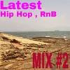Latest Hip Hop RnB Mix (2000's)#2