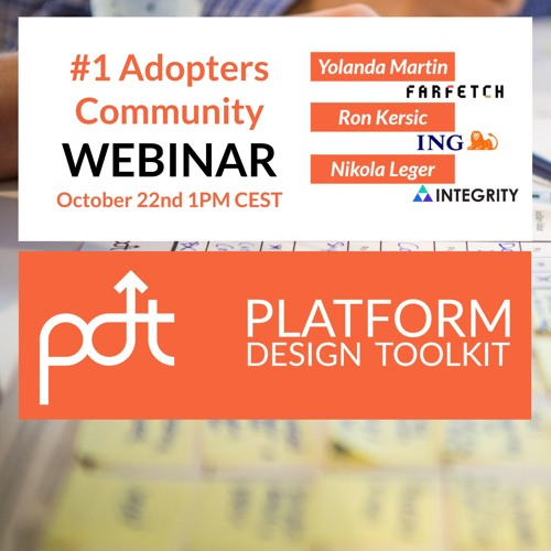 Issue #1 - Platform Design Toolkit Adopters Webinar