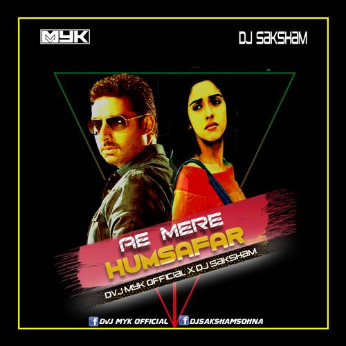Ae Mere Humsafar (Remix) DVJ MYK X DJ SAKSHAM by DVJ MYK OFFICIAL