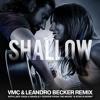 Lady Gaga, Bradley Cooper - Shallow (VMC & Leandro Becker Epic Remix) #FREE