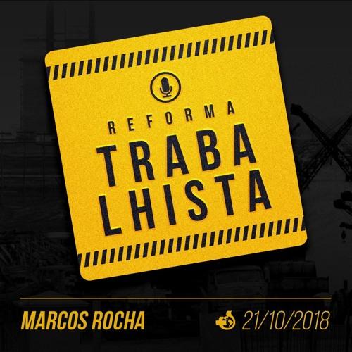 Reforma Trabalhista - Marcos Rocha - 21/10/2018
