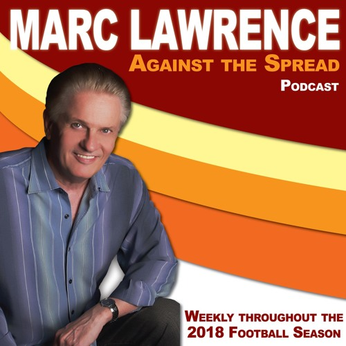 2018-10-24 - Marc Lawrence...Against the Spread