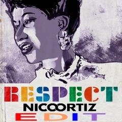 Respect (Nico Ortiz Edit)