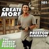 101: Create More - Preston Summerow