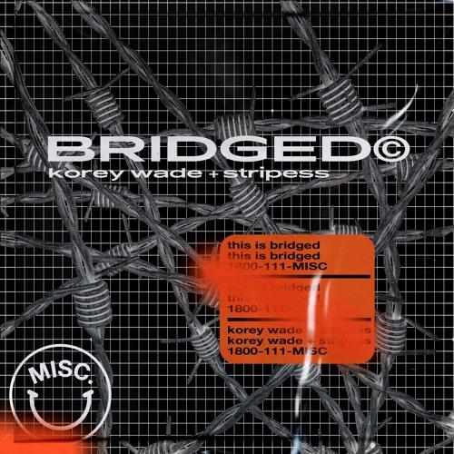 korey wade + stripess - bridged